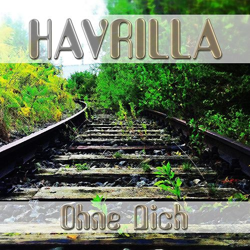 Play & Download Ohne Dich by Havrilla | Napster