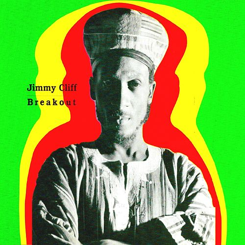 Breakout by Jimmy Cliff