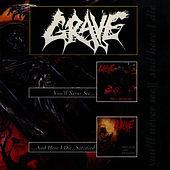 You'll Never See../...And Here I Die...Satisfied - EP by Grave