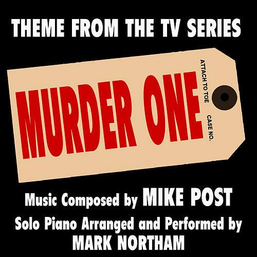 Play & Download Murder One: (Theme from the TV Series for Solo Piano) by Mark Northam | Napster