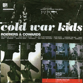 Robbers & Cowards by Cold War Kids
