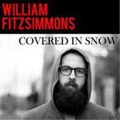 Covered In Snow by William Fitzsimmons