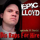 Play & Download Dis Raps for Hire - EP. 8: Daniel by Epiclloyd | Napster