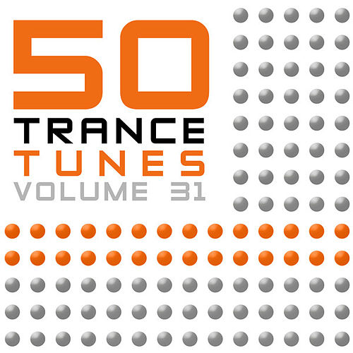 Play & Download 50 Trance Tunes, Vol. 31 by Various Artists | Napster