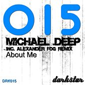 About Me by Michael  Deep
