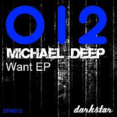 Want by Michael  Deep