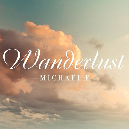 Play & Download Wanderlust by Michael e | Napster