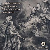 Play & Download Couperin: Pieces de clavecin, Vol. 1 by Andrew Appel | Napster