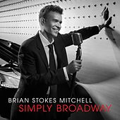 Play & Download Simply Broadway by Brian Stokes Mitchell | Napster