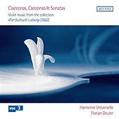 Play & Download Ciacconas, Canzonas & Sonatas: Violin music from the collection Partiturbuch Ludwig (1662) by Harmonie Universelle | Napster
