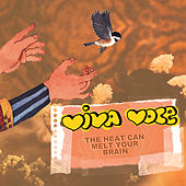 The Heat Can Melt Your Brain by Viva Voce