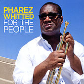 Play & Download For the People by Pharez Whitted | Napster