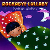 Play & Download Rockabye Lullaby Bedtime Lullabies by Rockabye Lullaby | Napster