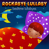 Play & Download Rockabye Lullaby Bedtime Lullabyes by Rockabye Lullaby | Napster