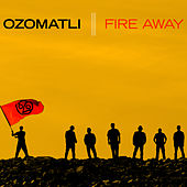 Fire Away by Ozomatli