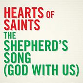 The Shepherd's Song (God With Us) by Hearts of Saints