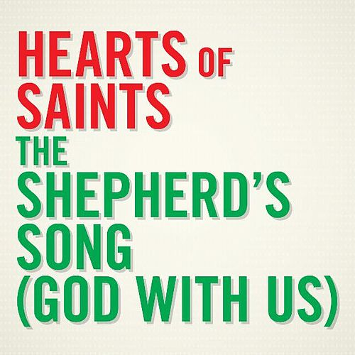Play & Download The Shepherd's Song (God With Us) by Hearts of Saints | Napster