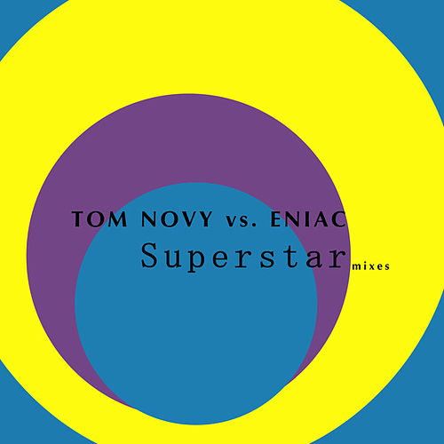 Play & Download Superstar (Mixes) by Tom Novy | Napster