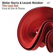 The Last Set - Live At the A-Trane by Walter Norris