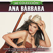 Play & Download Mi Colección by Ana Bárbara | Napster
