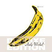 The Velvet Underground & Nico [45th Anniversary - Deluxe] by The Velvet Underground