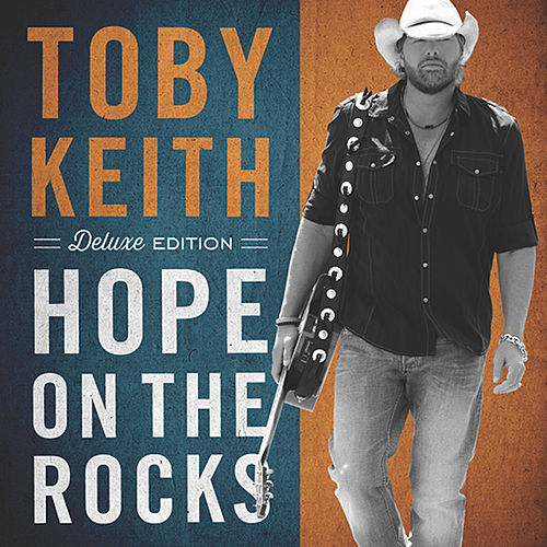 Hope On The Rocks by Toby Keith