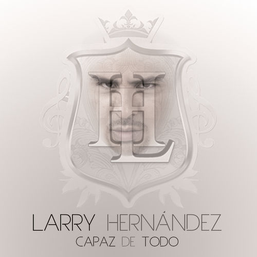 Play & Download Capaz De Todo by Larry Hernández | Napster