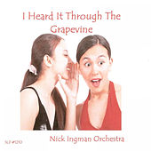 Play & Download I Heard It Through The Grapevine by Nick Ingman Orchestra | Napster