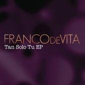 Play & Download Tan Sólo Tú by Franco De Vita | Napster