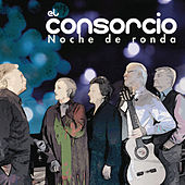 Play & Download Noche De Ronda by El Consorcio | Napster