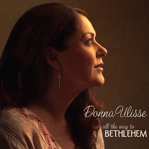 Play & Download All the Way to Bethlehem by Donna Ulisse | Napster