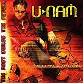 Play & Download The Past Builds the Future (Deluxe Edition) by uNaM | Napster