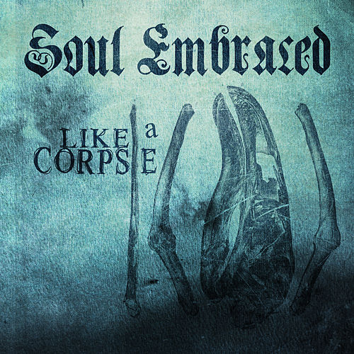Play & Download Like a Corpse by Soul Embraced | Napster