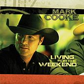 Living for the Weekend EP by Mark Cooke