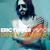 Play & Download Dancing in My Head (Eric Turner vs. Avicii) by Eric Turner | Napster