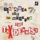 Play & Download The Taxidermist by Nostalgia 77 | Napster