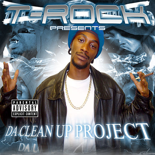 Play & Download Da Clean Up Project by T-Rock | Napster