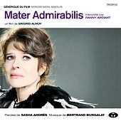 Play & Download Mater Admirabilis (Générique du film