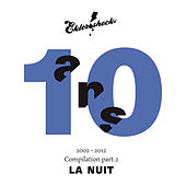 Compilation 10 ans. Part. 2 La nuit by Various Artists