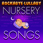Play & Download Rockabye Lullaby Nursery Songs by Baby Lullabies | Napster