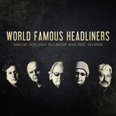 World Famous Headliners by World Famous Headliners