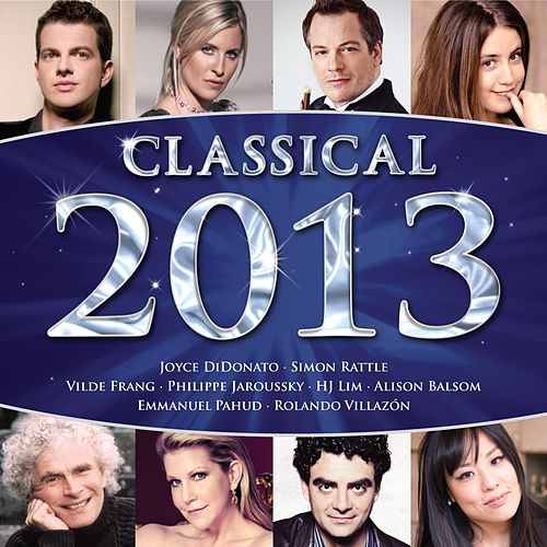 Play & Download Classical 2013 by Various Artists | Napster