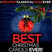 Play & Download The Greatest Classical Music Ever! Best Christmas Carols Ever! by Various Artists | Napster