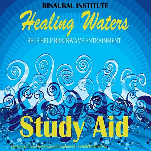 Play & Download Study Aid (Healing Waters Embedded With 40-50 Hz Gamma Isochronic Tones) by Binaural Institute | Napster