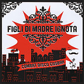 Combat Disco Casbah by Figli di Madre Ignota