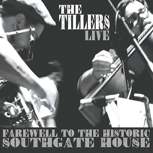 Play & Download Farewell to the Historic Southgate House by The Tillers | Napster