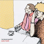 Early Years by The Bear Quartet