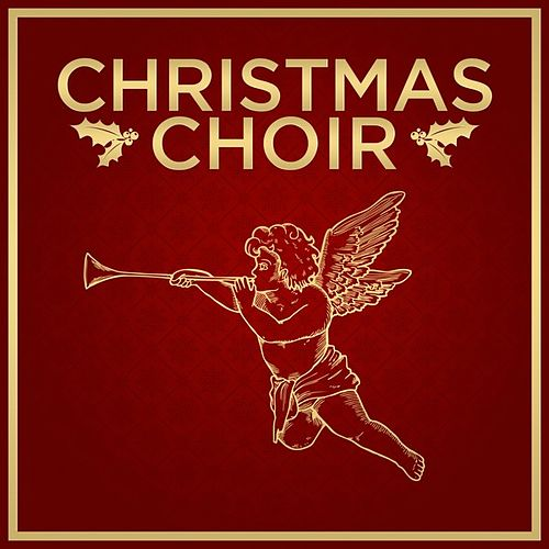Play & Download Christmas Choir by Various Artists | Napster