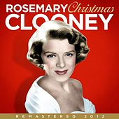 Christmas - Remastered 2012 by Rosemary Clooney
