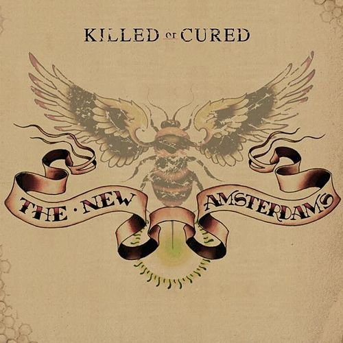 Play & Download Killed or Cured by The New Amsterdams | Napster